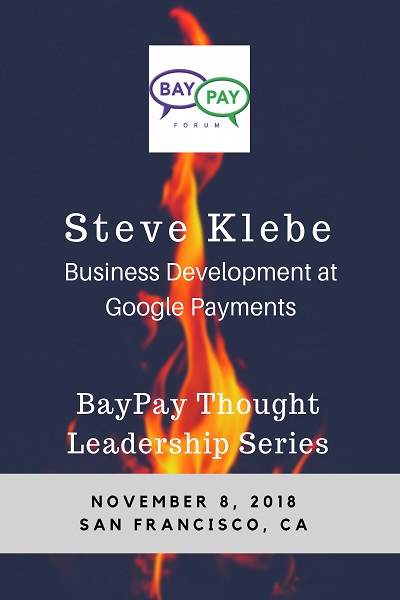 Thought Leadership with Steve Klebe, Business Development at Google Payments - November 8, 2018 - San Francisco, CA (2018)