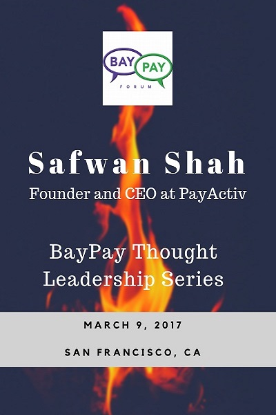 BayPay Thought Leadership with Safwan Shah, Founder and CEO at PayActiv (2017)
