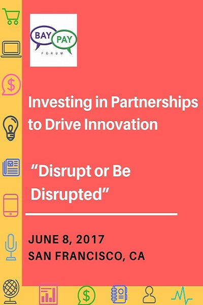 "Investing in Partnerships to Drive Innovation ""Disrupt or Be Disrupted"" (2017)"