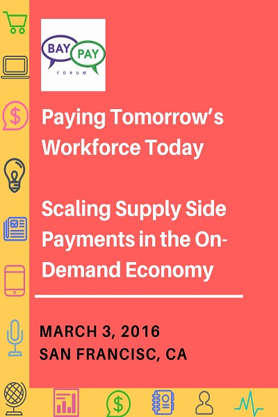Paying Tomorrow's Workforce Today Scaling Supply Side Payments in the On-Demand Economy (2016)