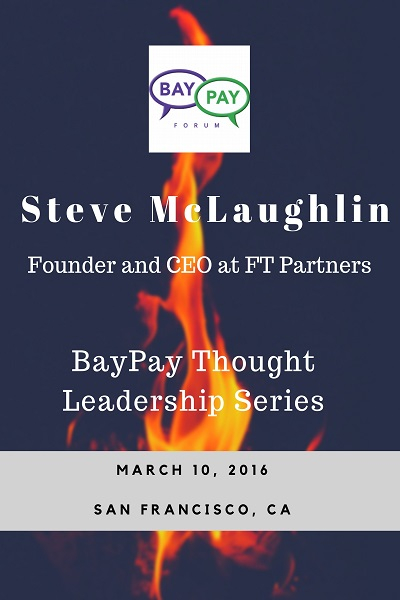BayPay Leadership Series with  Steve McLaughlin, Founder and CEO at  FT Partners (2016)