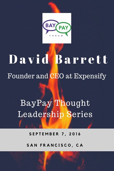 BayPay Thought Leadership  with David Barrett, Founder and CEO at Expensify (2016)