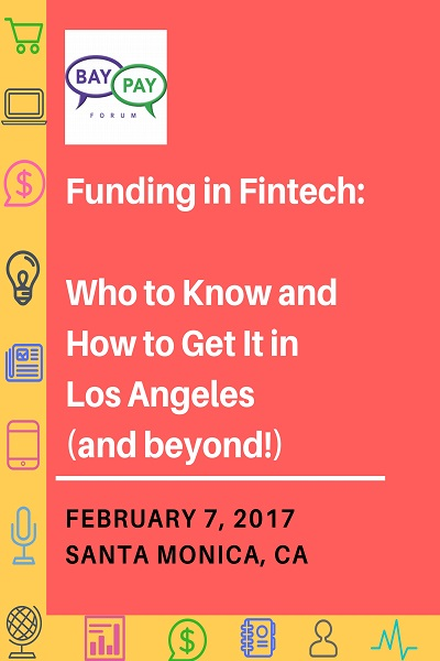 Funding in Fintech: Who to Know and How to Get It in Los Angeles (and beyond!) (2017)