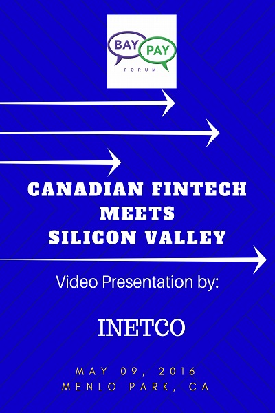 Canadian Fintech Meets Silicon Valley: Video Presentation from INETCO (2016)
