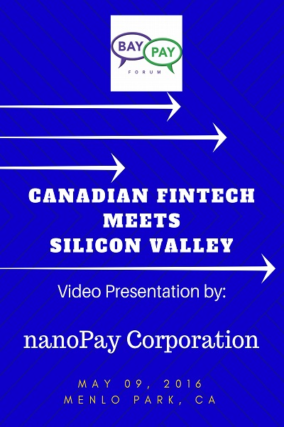Canadian Fintech Meets Silicon Valley: Video Presentation from nanoPay (2016)