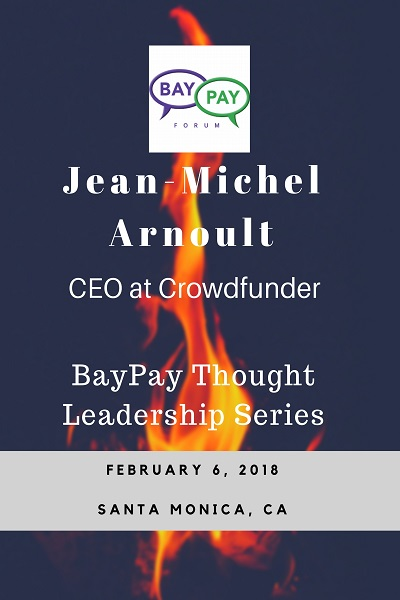 BayPay Thought Leadership Series with Jean-Michel Arnoult CEO of Crowdfunder (2018)