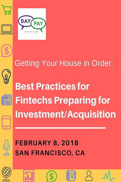Getting Your House in Order:  Best Practices for Fintechs Preparing for Investment/Acquisition (2018)