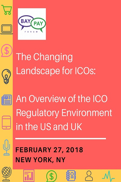 The Changing Landscape for ICOs: An Overview of the ICO Regulatory Environment in the US and UK (2018)