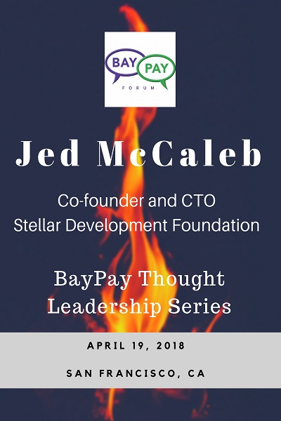 BayPay Thought Leadership with Jed McCaleb, Co-founder and CTO of Stellar Development Foundation (2018)