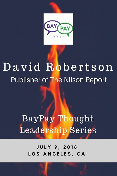 BayPay Thought Leadership with David Robertson, Publisher of The Nilson Report (2018)