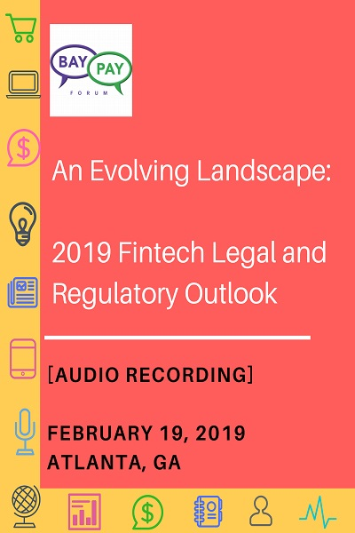 An Evolving Landscape: 2019 Fintech Legal and Regulatory Outlook (2019)