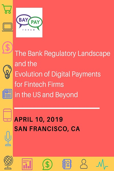 The Bank Regulatory Landscape and the Evolution of Digital Payments for Fintech Firms in the US and Beyond (2019)
