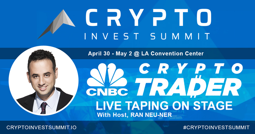 "CNBC ""CRYPTO TRADER"" HOST RAN NEU-NER TO BROADCAST LIVE ON-STAGE AT CRYPTO INVEST SUMMIT"