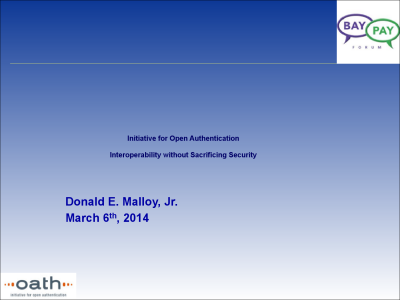 OATH Presentation from our event on Authentication and Identity Mar 06, 2014