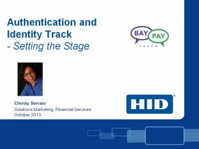 HID Golbal Presentation from BayPay event on Authentication, October 15, 2013 in San Francisco