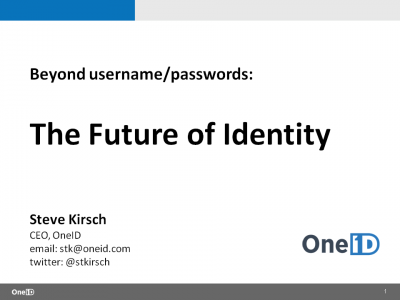 OneID Presentation from BayPay event on Authentication, October 15, 2013 in San Francisco